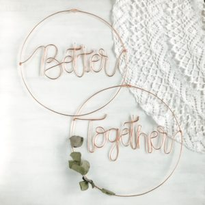 » Better Together « Kranz Set | Draht